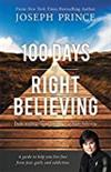 100 Days of Right Believing: Daily Readings from The Power of Right Believing -  Joseph Prince