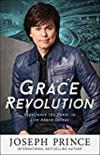 Grace Revolution: Experience the Power to Live Above Defeat -  Joseph Prince