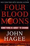Four Blood Moons: Something Is About to Change -  John Hagee