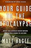 Your Guide to the Apocalypse: What You Should Know Before the World Comes to an End -  John Hagee