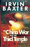 The China War and the Third Temple -  Irvin Baxter