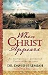When Christ Appears: An Inspirational Experience Through Revelation -  Dr. David Jeremiah