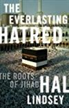 The Everlasting Hatred: The Roots of Jihad -  Hal Lindsey