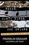 Rocks, Dirty Birds, and Briars -  Franklin Graham